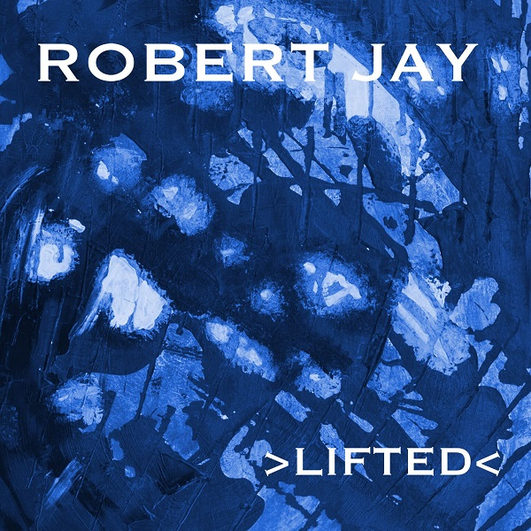 ROBERT JAY-Lifted