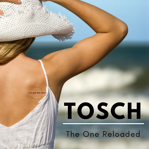 TOSCH-The One (reloaded)