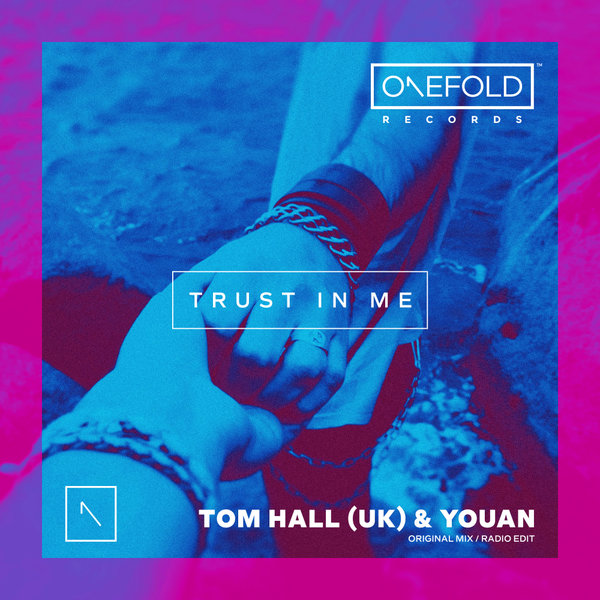 TOM HALL (UK), YOUAN-Trust In Me