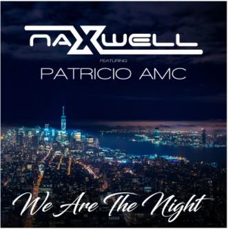 NAXWELL FEAT. PATRICIO AMC-We Are The Night