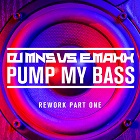 DJ MNS VS. E-MAXX-Pump My Bass (rework)