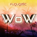 FUGUGATIC-Wow