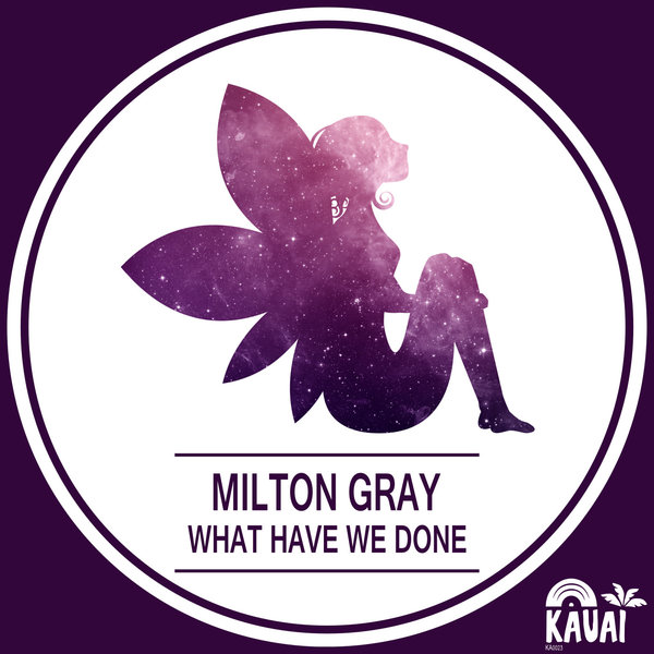 MILTON GRAY-What We Have Done