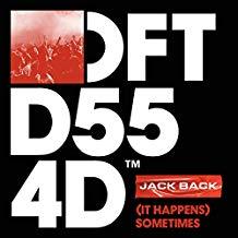 JACK BACK-(it Happens) Sometimes