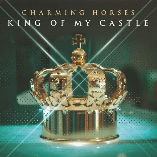 CHARMING HORSES-King Of My Castle
