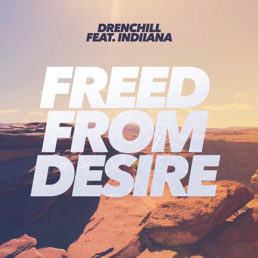 DRENCHILL FEAT INDIIANA-Freed From Desire