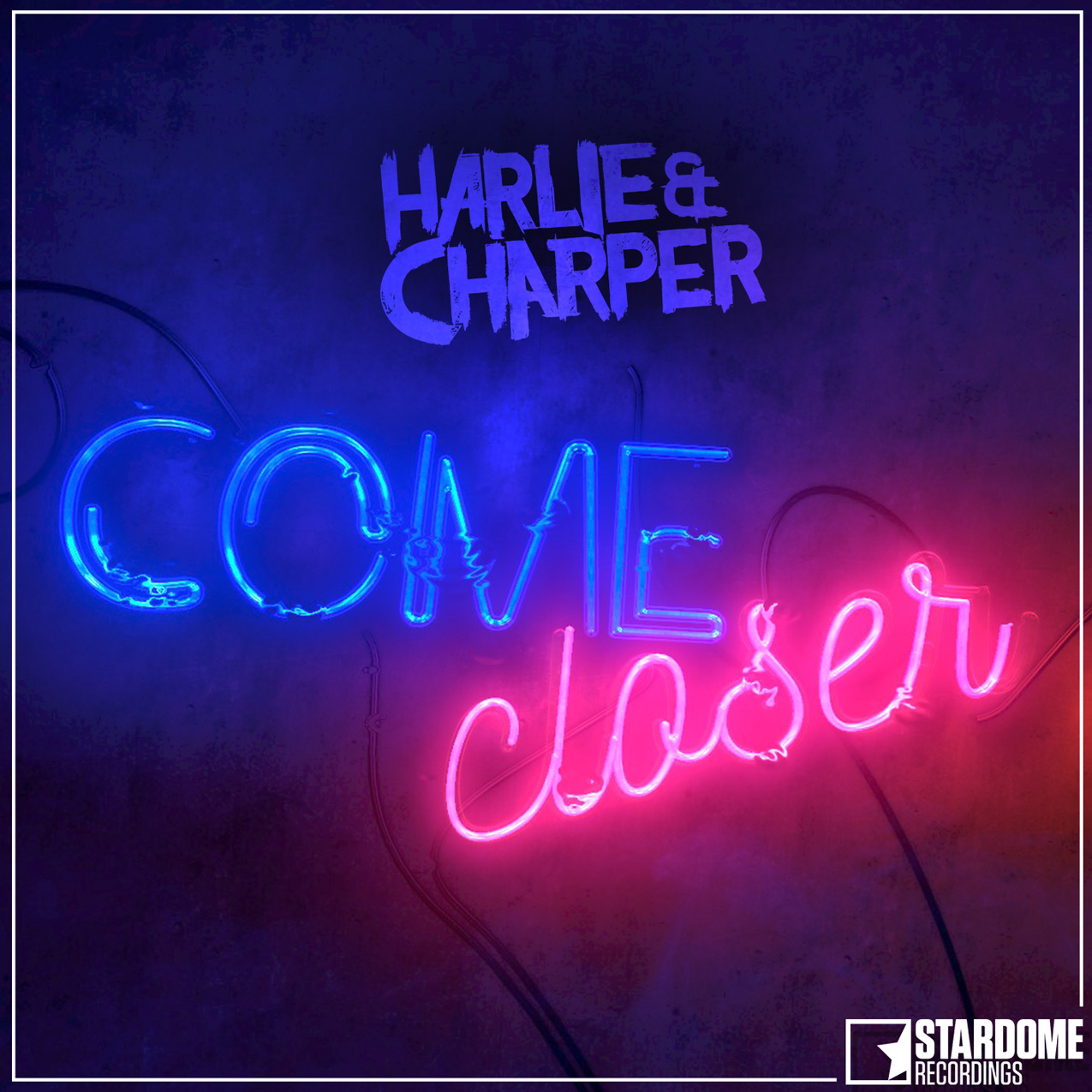HARLIE & CHARPER-Come Closer