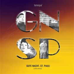 TOMEQUE-Gute Nacht, St. Pauli (club Mixes)