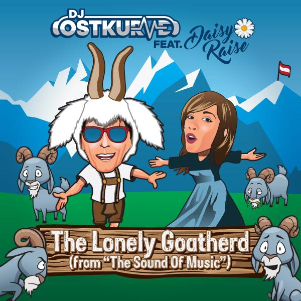 DJ OSTKURVE FEAT. DAISY RAISE-The Lonely Goatherd (from The Sound Of Music)
