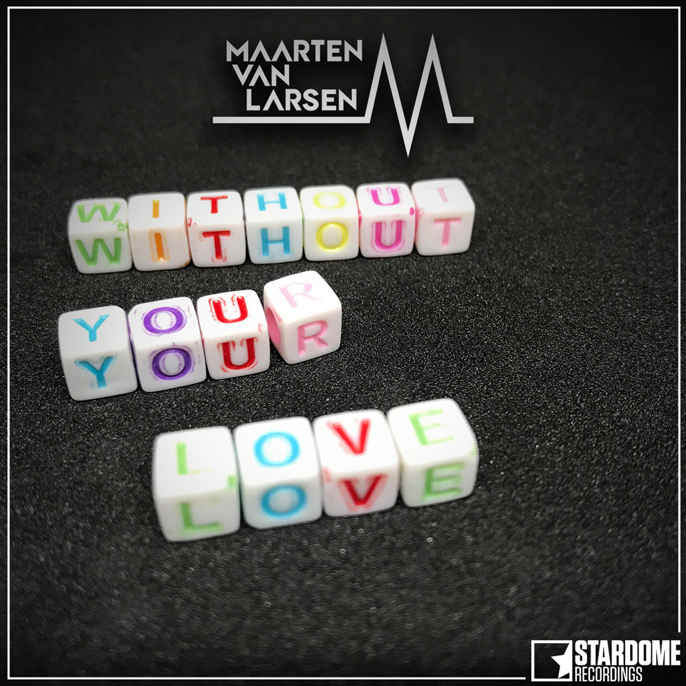MAARTEN VAN LARSEN-Without Your Love