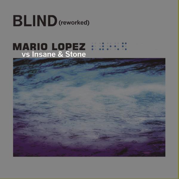 MARIO LOPEZ VS. INSANE & STONE-Blind (reworked)