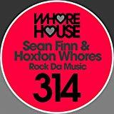 SEAN FINN & HOXTON WHORES-Rock Da Music