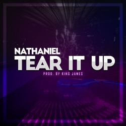 NATHANIEL-Tear It Up