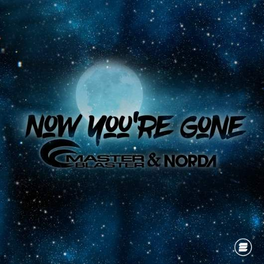 MASTER BLASTER & NORDA-Now You´re Gone