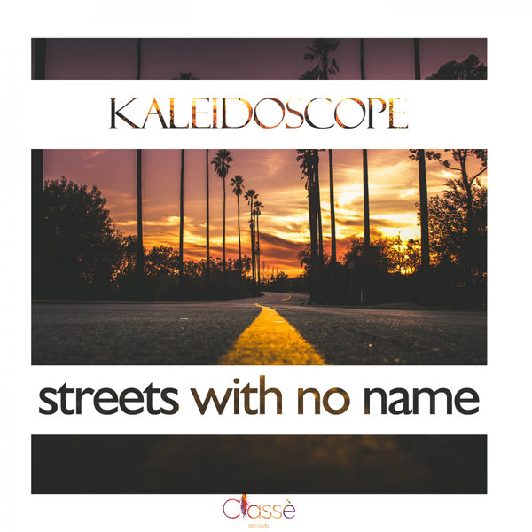 KALEIDOSCOPE-Streets With No Name