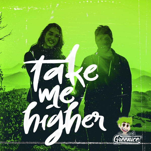 GREENICE-Take Me Higher