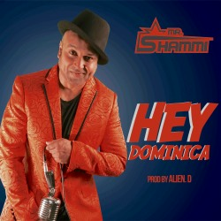 MR. SHAMMI-Hey Dominica