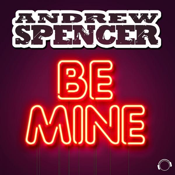 ANDREW SPENCER-Be Mine