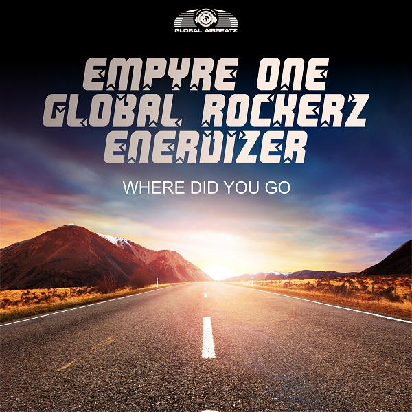 EMPYRE ONE X GLOBAL ROCKERZ X ENERDIZER-Where Did You Go