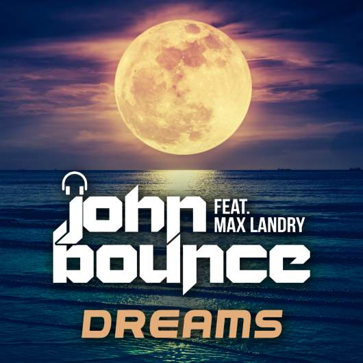 JOHN BOUNCE FEAT. MAX LANDRY-Dreams