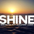 RENE REUTER FEAT. ALEXANDER LANGER-Shine