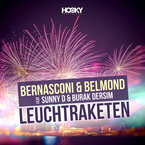 BERNASCONI & BELMOND FEAT. SUNNY D & BURAK DERSIM-Leuchtraketen