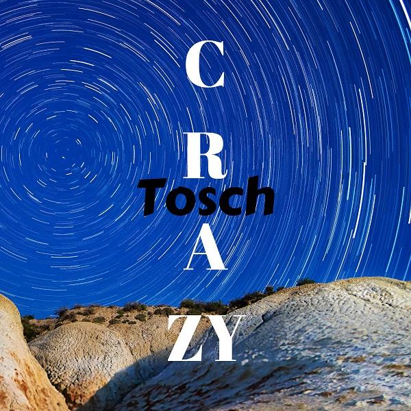 TOSCH-Crazy