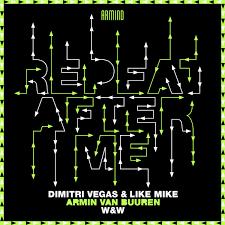 DIMITRI VEGAS & LIKE MIKE, ARMIN VAN BUUREN & W&W-Repeat After Me