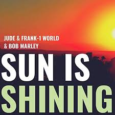 JUDE & FRANK, 1 WORLD & BOB MARLEY-Sun Is Shining 2019