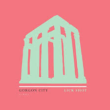 GORGON CITY-Lick Shot