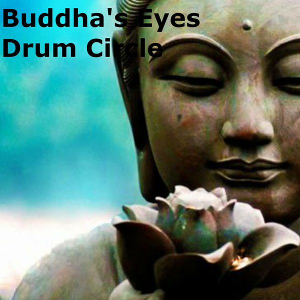 BUDDHA´S EYES-Drum Circle