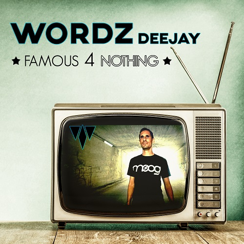 WORDZ DEEJAY-Famous 4 Nothing