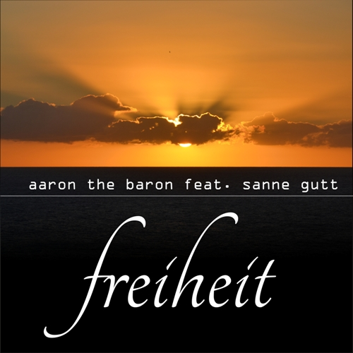 AARON THE BARON FEAT. SANNE GUTT-Freiheit