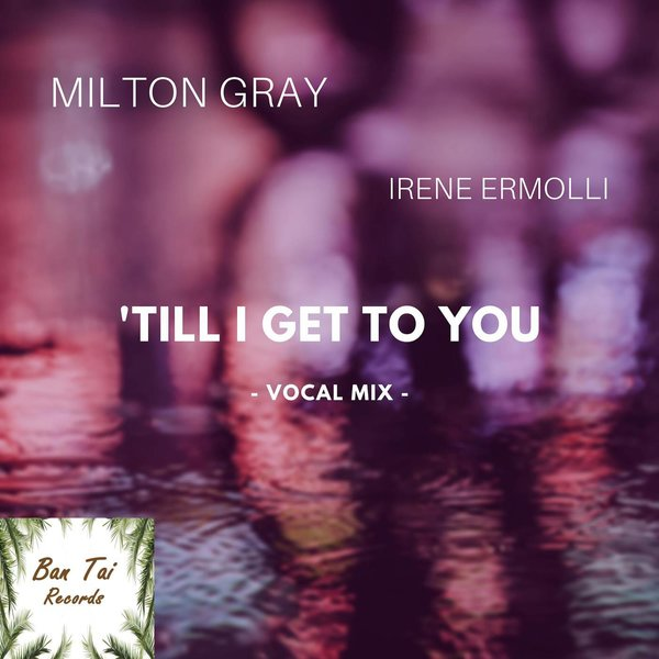 IRENE ERMOLLI, MILTON GRAY-Till I Get To You