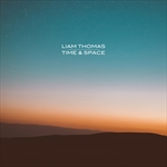 LIAM THOMAS-Time & Space