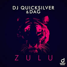 DJ QUICKSILVER & DAG-Zulu