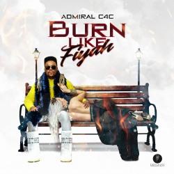 ADMIRAL C4C-Burn Like Fiyah
