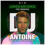 DJ ANTOINE FEAT. ERIC ZAYNE & JIMMI THE DEALER-Loves Me Once ( The Remixes )