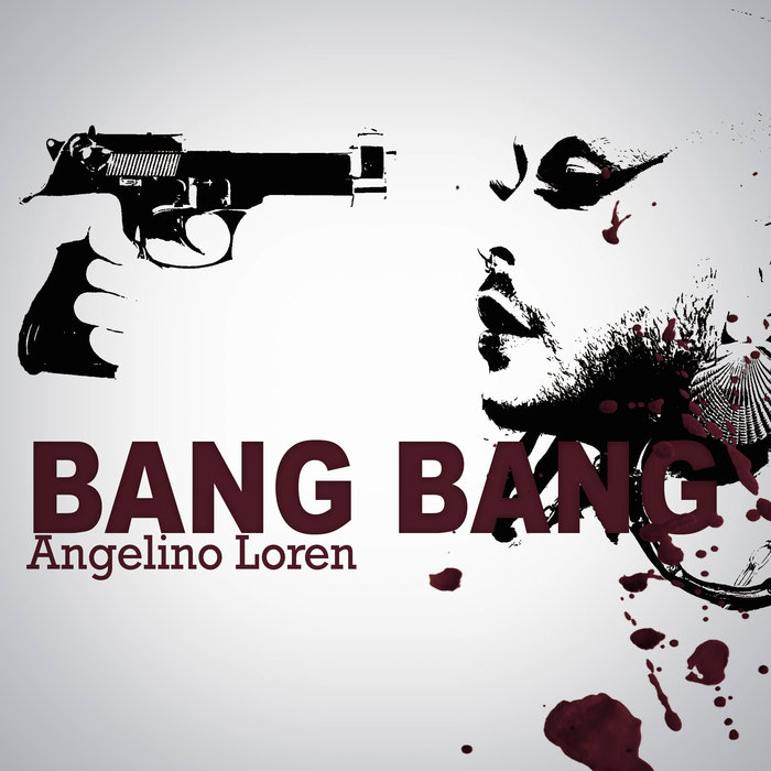 ANGELINO LOREN-Bang Bang