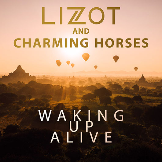 LIZOT & CHARMING HORSES-Waking Up Alive