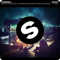 HARDWELL-How You Love Me (feat. Conor Maynard & Snoop Dogg) (the Remi