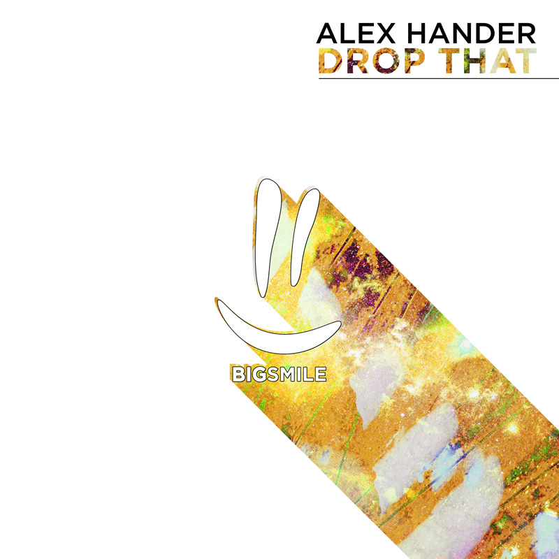 ALEX HANDER-Drop That