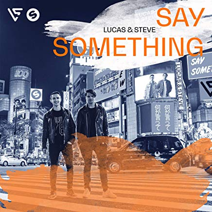 LUCAS & STEVE-Say Something