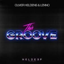OLIVER HELDENS & LENNO-This Groove