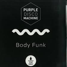 PURPLE DISCO MACHINE-Body Funk 2019