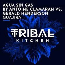 AGUA SIN GAS BY ANTOINE CLAMARAN VS. GERALD HENDERSON-Guajira