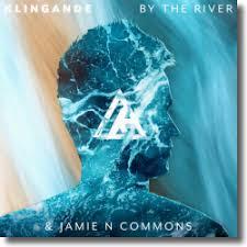 KLINGANDE & JAMIE N COMMONS-By The River