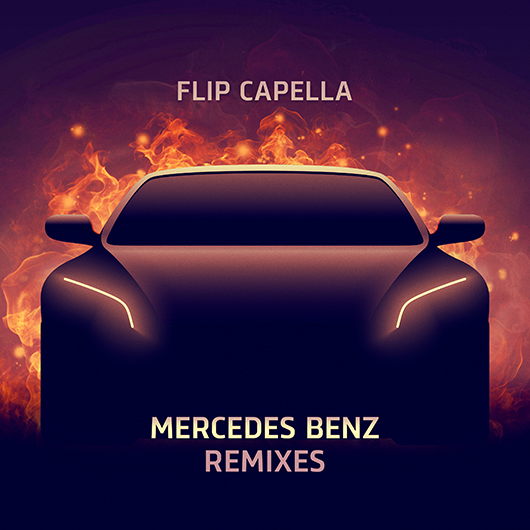 FLIP CAPELLA-Mercedes Benz (remixes)