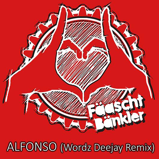 FAEASCHTBäNKLER-Alfonso (wordz Deejay Remix)
