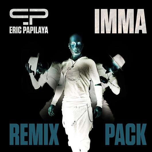 ERIC PAPILAYA-Imma (remix)